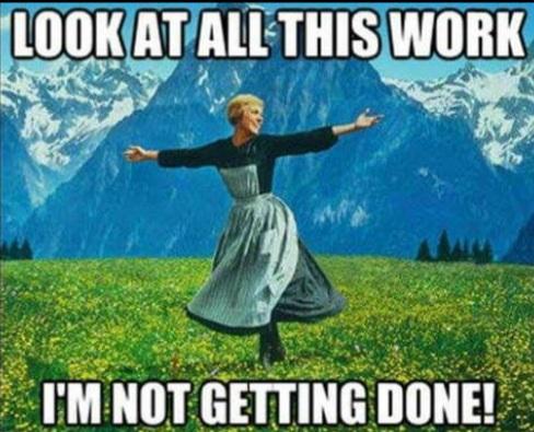 """Bilde av meme: """"look at all this work i'm not getting done"""""""